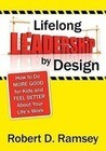 Lifelong Leadership by Design: How to Do More Good for Kids and Feel Better about Your Life's Work