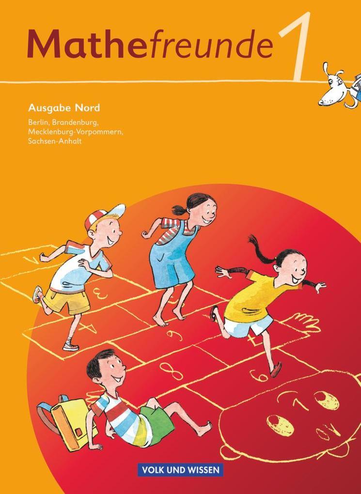 Mathefreunde 1. Schuljahr. Nord. Schülerbuch mit Kartonbeilagen. Berlin, Brandenburg, Mecklenburg-Vorpommern, Sachsen-Anhalt als Buch (gebunden)