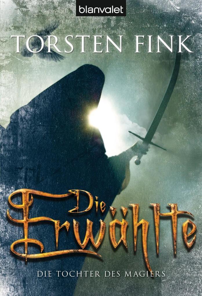 Die Tochter des Magiers 3: Die Erwählte als eBook epub