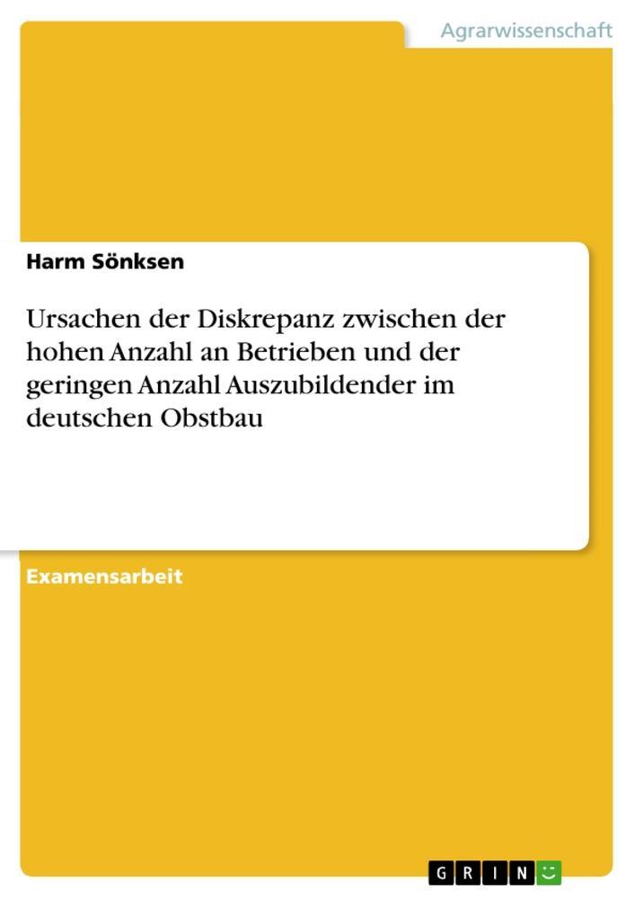 Ursachen der Diskrepanz zwischen der hohen Anzahl an Betrieben und der geringen Anzahl Auszubildender im deutschen Obstbau als Buch (kartoniert)