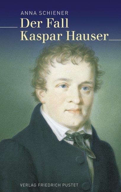 Der Fall Kaspar Hauser als Buch (gebunden)