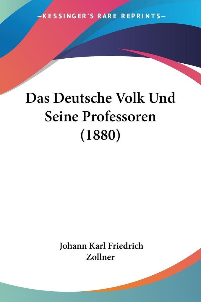 Das Deutsche Volk Und Seine Professoren (1880) als Taschenbuch