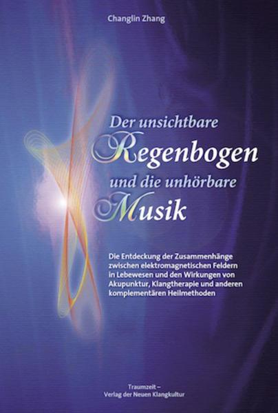 Der unsichtbare Regenbogen und die unhörbare Musik als Buch (kartoniert)