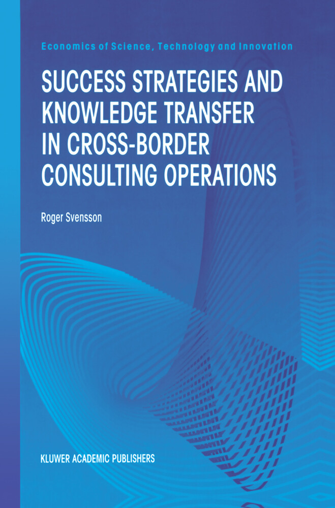 Success Strategies and Knowledge Transfer in Cross-Border Consulting Operations als Buch (gebunden)