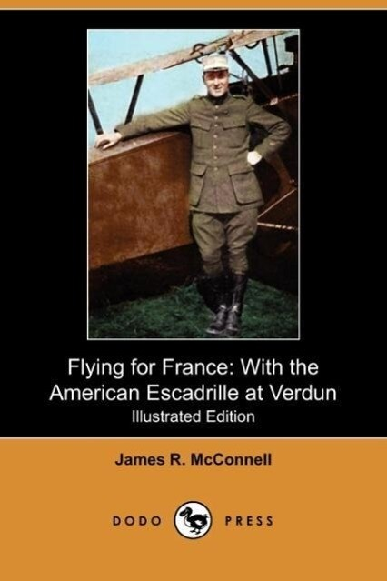 Flying for France: With the American Escadrille at Verdun (Illustrated Edition) (Dodo Press) als Taschenbuch
