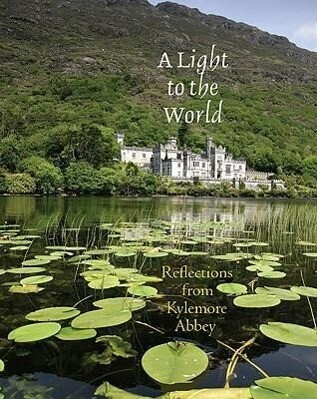 Light to the World: Reflections from Kylemore Abbey als Taschenbuch