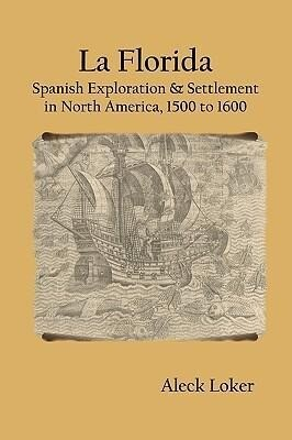 La Florida: Spanish Exploration & Settlement of North America, 1500 to 1600 als Taschenbuch