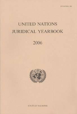 United Nations Juridical Yearbook 2006 als Taschenbuch