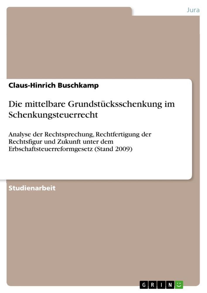 Die mittelbare Grundstücksschenkung im Schenkungsteuerrecht als Buch (kartoniert)