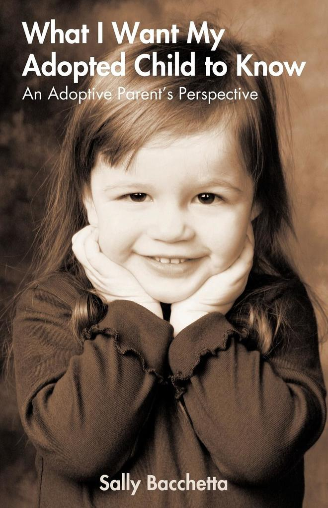 What I Want My Adopted Child to Know als Taschenbuch