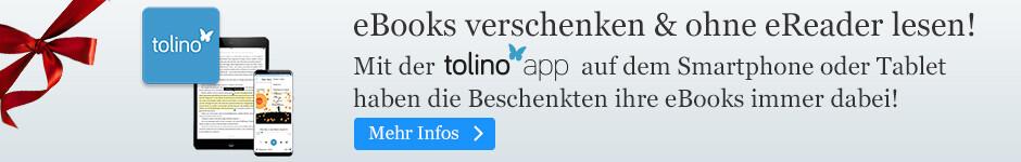 eBooks verschenken & ohne eReader lesen - möglich mit der tolino app!