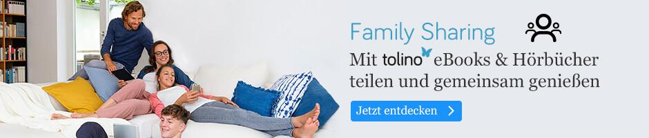 Family Sharing - Mit tolino eBooks und Hörbücher teilen und gemeinsam genießen
