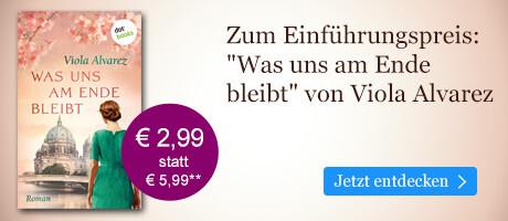 Zum Einführungspreis bei eBook.de: Was uns am Ende bleibt von Viola Alvarez