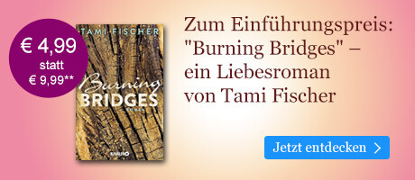 Zum Einführungspreis bei eBook.de: Burning Bridges von Tami Fischer