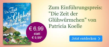 Zum Einführungspreis bei eBook.de: Die Zeit der Glühwürmchen von Patricia Koelle
