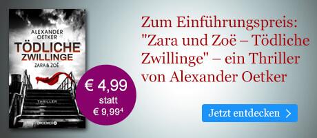 Zum Einführungspreis bei eBook.de: Zara und Zoë - Tödliche Zwillinge von Alexander Oetker