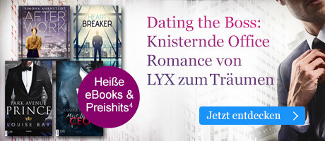 Dating the Boss: Knisternde Office Romance zum Träumen von LYX bei eBook.de