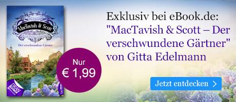 """Exklusiv bei eBook.de: """"MacTavish & Scott - Der verschwundene Gärtner"""" von Gitta Edelmann"""