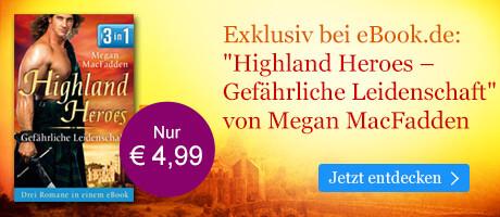 Exklusiv bei eBook.de: Highland Heroes - Gefährliche Leidenschaft von Megan MacFadden
