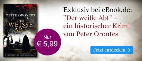 Exklusiv bei eBook.de: Der weiße Abt von Peter Orontes