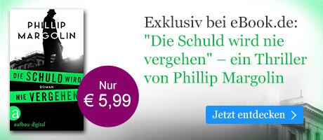 Exklusiv bei eBook.de: Die Schuld wird nie vergehen von Phillip Margolin