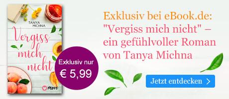 Exklusiv bei eBook.de: Vergiss mich nicht von Tanya Michna