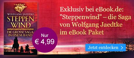 Exklusiv bei eBook.de: Steppenwind - Die große Saga in einem Band von Wolfgang Jaedtke