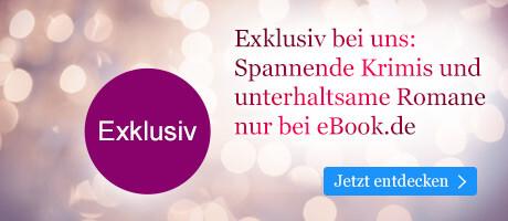 Exklusiv bei eBook.de: Krimis und Romane nur bei uns