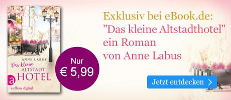 Exklusiv bei eBook.de: Das kleine Altstadthotel von Anne Labus