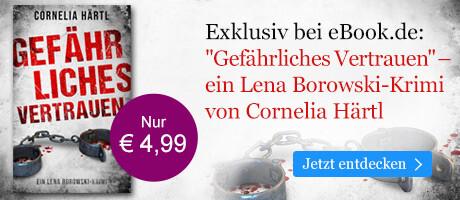 Exklusiv bei eBook.de: Gefährliches Vertrauen von Cornelia Härt