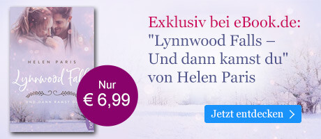 Exklusiv bei eBook.de: Lynnwood Falls - Und dann kamst du von Helen Paris