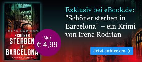 Exklusiv bei eBook.de: Schöner sterben in Barcelona von Irene Rodrian