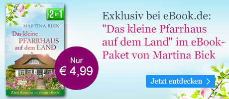 Exklusiv bei eBook.de: Das kleine Pfarrhaus auf dem Land - Zwei Romane in einem eBook von Martina Bick