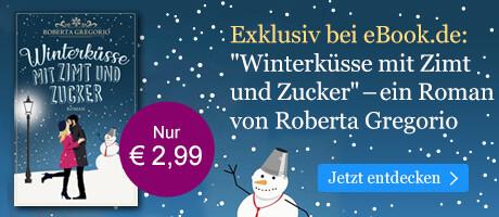 Exklusiv bei eBook.de: Winterküsse mit Zimt und Zucker von Roberta Gregorio