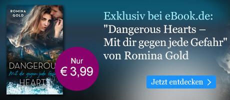 Exklusiv bei eBook.de: Dangerous Hearts - Mit dir gegen jede Gefahr von Romina Gold