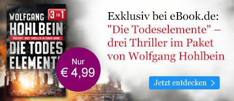 Exklusiv bei eBook.de: Die Todeselemente - drei Thriller von Wolfgang Hohlbein