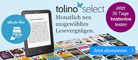 Das eBook-Abonnement tolino select - jetzt 30 Tage kostenlos testen!