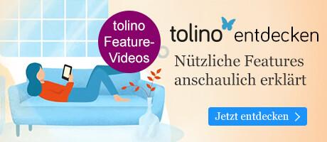 tolino entdecken - nützliche Features anschaulich erklärt!