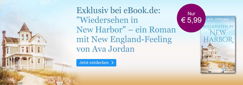 Exklusiv bei eBook.de: Wiedersehen in New Harbor von Ava Jordan