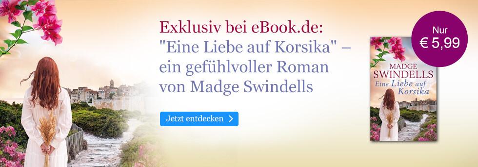 Exklusiv bei eBook.de: Eine Liebe auf Korsika von Madge Swindells