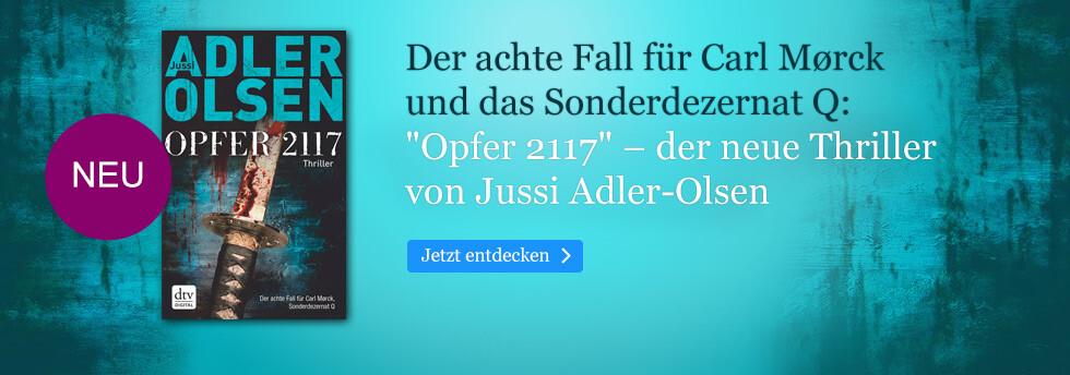 Opfer 2117 - der neue Thriller von Jussi Adler-Olsen bei eBook.de