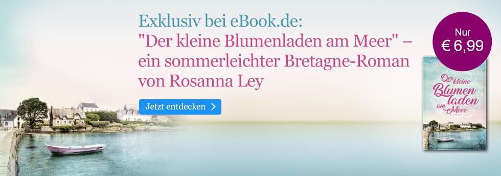 Exklusiv bei eBook.de: Der kleine Blumenladen am Meer von Rosanna Ley