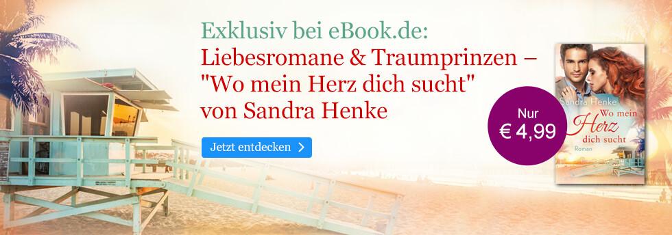 Exklusiv bei eBook.de: Wo mein Herz dich sucht von Sandra Henke