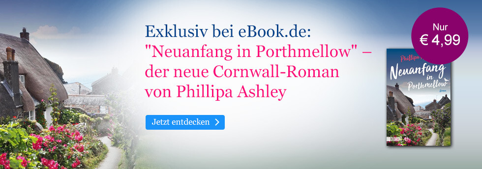 Exklusiv bei eBook.de: Neuanfang in Porthmellow von Phillipa Ashley
