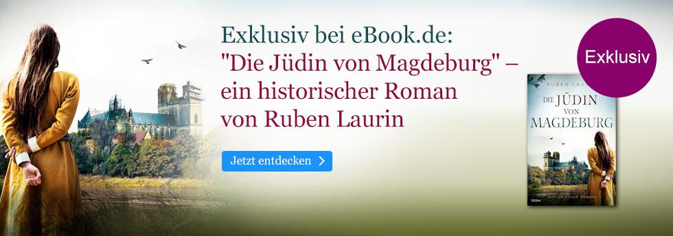 Exklusiv bei eBook.de: Die Jüdin von Magdeburg von Ruben Laurin