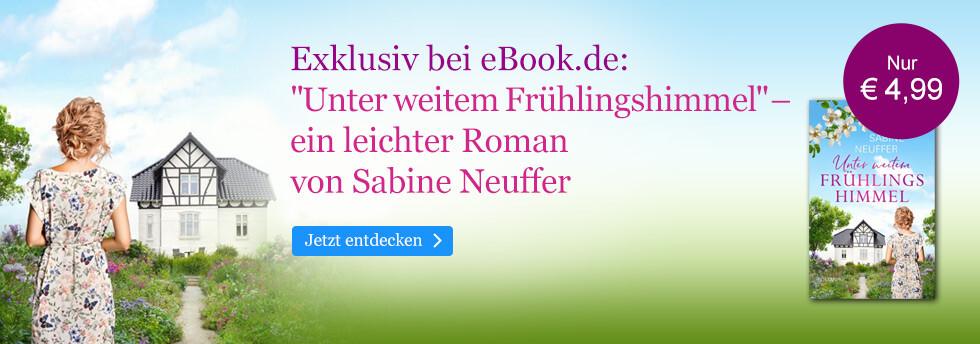 Exklusiv bei eBook.de: Unter weitem Frühlingshimmel von Sabine Neuffer