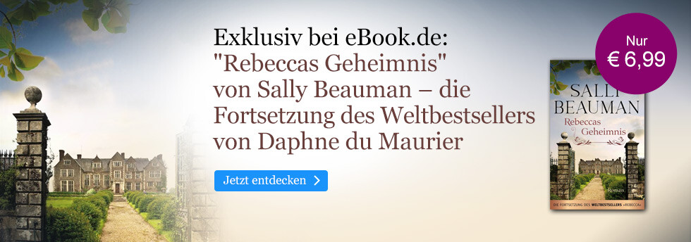 Exklusiv bei eBook.de: Rebeccas Geheimnis von Sally Beauman