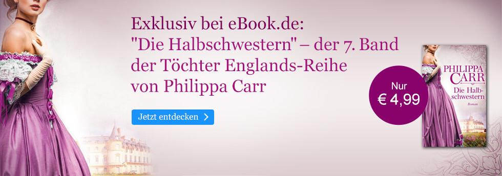 Exklusiv bei eBook.de: Die Halbschwestern von Philippa Carr