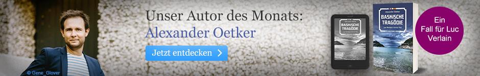 Unser Autor des Monats: Alexander Oetker