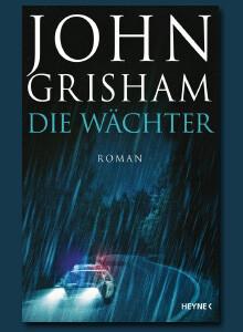 John Grisham, Die Wächter